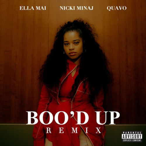 ELLA MAI – BOO'D UP (REMIX) [FEAT. NICKI MINAJ & QUAVO] [CDQ]