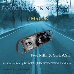 J Maloe – Looking Back No More (Echo Deep Club Mix)