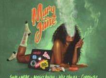 SAM SNEAK – MARY JANE (FEAT. WIZ KHALIFA NIPSEY HUSSLE & CURREN$Y) [CDQ]