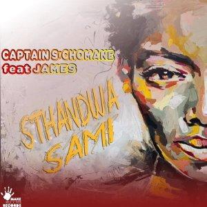 Captain S'chomane – Sthandwa Sami Ft. James