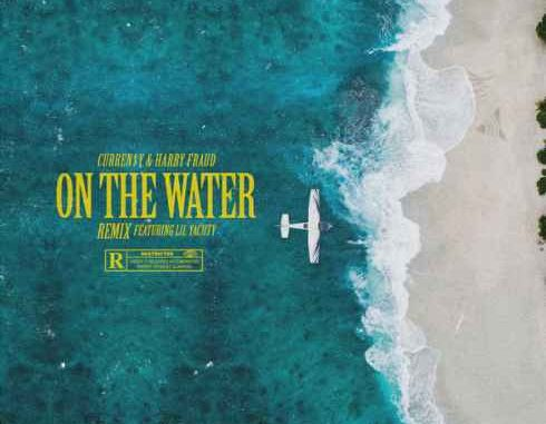 Curren$y & Harry Fraud – On the Water (Remix) [feat. Lil Yachty] (CDQ)