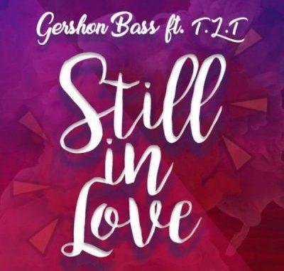 Gershon - Still In Love Bass Ft. TLT