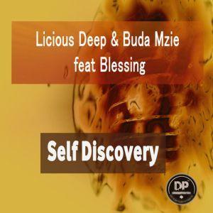 Licious Deep & Buda Mzie – Self Discovery (Original Mix) Ft. Blessing