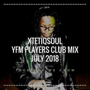 XtetiQsoul – YFM Players Club Mix July 2018